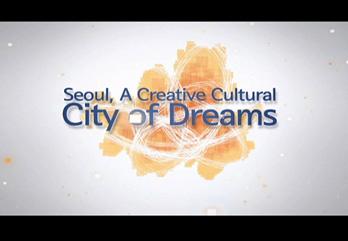 Seoul A Creative Cultural City of Dreams